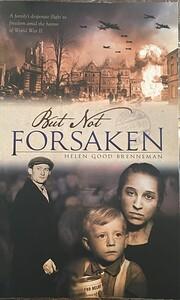 But Not Forsaken por Helen G. Brenneman