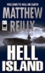 Hell Island de Matthew Reilly