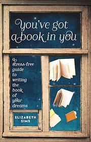 You've Got a Book in You: A Stress-Free…