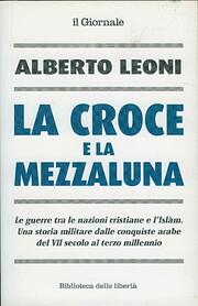La Croce e la Mezzaluna de Alberto Leoni