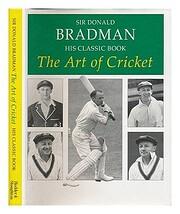 The art of cricket di Sir Donald Bradman