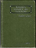 Norges handel og industri. 1 by Einar Sundt