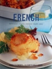 French - delicious classic cuisine made easy…