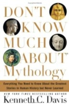 Don't Know Much About Mythology by Kenneth…