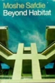Beyond Habitat by Moshe Safdie