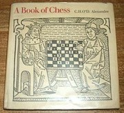A book of chess, by C. H. O'D Alexander
