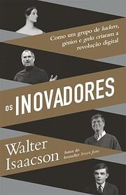 Os inovadores por Walter Isaacson