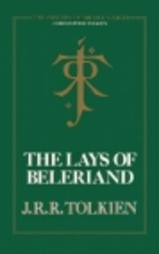 The Lays of Beleriand (The History of…