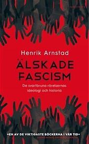 Älskade fascism : de svartbruna…