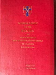 Normandy to the Baltic by Bernard Law…