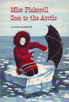 Miss Pickerell Goes to the Arctic by Ellen…