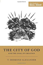 The City of God and the Goal of Creation…