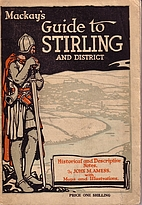 Mackay's guide to Stirling and district,…
