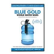 Blue Gold: World Water Wars [videorecording]…