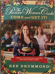 The Pioneer Woman Cooks: Come and Get It!:…