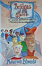 Bridges of the Spirit by Maureen Edwards