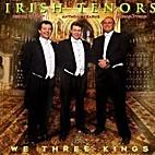 We Three Kings by Irish Tenors