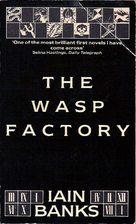 The WASP FACTORY: A NOVEL by Iain Banks