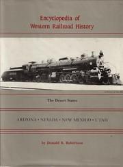 Encyclopedia of Western Railroad History:…