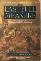 The Last Full Measure by Jeff Shaara