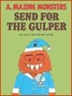 Send for the Gulper by Jim Slater