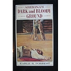 Arizona's Dark and Bloody Ground by Earle…