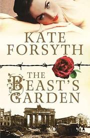The beast's garden de Kate Forsyth