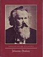 Johannes Brahms : Leben und Werk by Joseph…