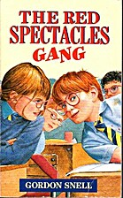 The Red Spectacles Gang by Gordon Snell