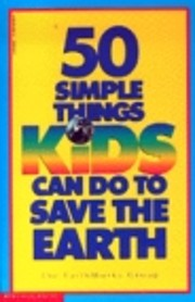 50 Simple Things Kids Can Do To Save The…