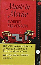 Music in Mexico, a historical survey by…
