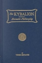 The Kybalion: A Study of The Hermetic…