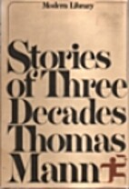 Stories of Three Decades by Thomas Mann