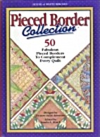 Pieced Border Collection: 50 Fabulous Pieced…