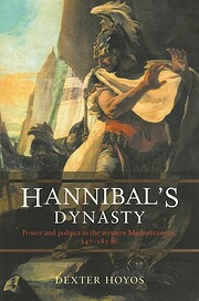 Hannibal's Dynasty: Power and Politics in…