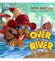 Over the River: A Turkey's Tale af Derek…