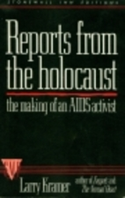 Reports from the holocaust by Larry Kramer