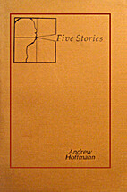 Five Stories by Andy Hoffmann