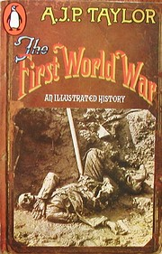 The First World War: An Illustrated History…