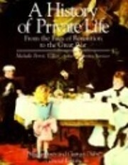 A History of Private Life, Vol. 4: From the…