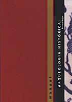 Arqueologia histórica : manual by Rosana…