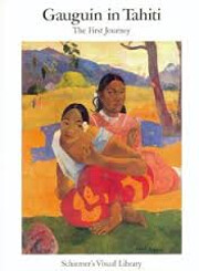 Gauguin in Tahiti: The First Journey :…