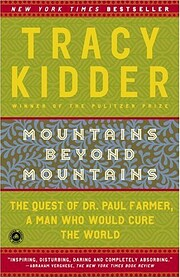 Mountains Beyond Mountains: The Quest of Dr.…
