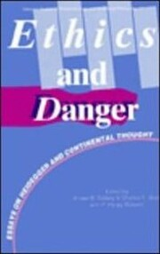 Ethics and Danger: Essays on Heidegger and…