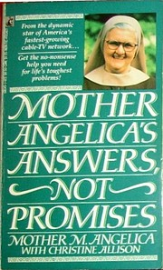 Mother Angelica's Answers, Not Promises de…