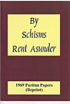 By Schisms Rent Asunder by John D. Mannon