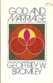 God and Marriage – tekijä: Geoffrey W.…