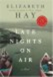 Late Nights on Air: A Novel de Elizabeth Hay