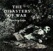 The disasters of war de Francisco Goya