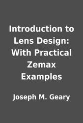 Introduction to Lens Design: With Practical Zemax Examples by Joseph